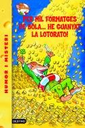 32. Per mil formatges de bola...he guanyat la Lotorato!
