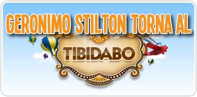 GERONIMO STILTON TORNA AL TIBIDABO!