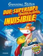 Due supertopi contro il ladro invisibile