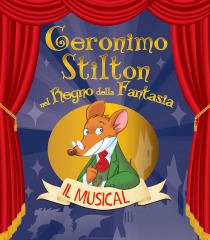 Geronimo Stilton nel Regno della Fantasia - Il Musical a Milano