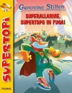 Superallarme, supertopo in fuga!