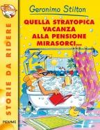 Quella stratopica vacanza alla pensione Mirasorci...