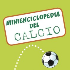 La minienciclopedia del calcio