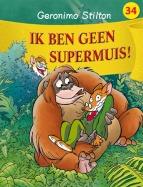 Ik ben geen supermuis!
