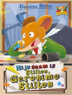 Mijn naam is Stilton, Geronimo Stilton