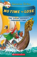 Geronimo Stilton Journey Through Time #5: No Time to Lose