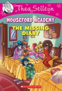Thea Stilton Mouseford Academy # 2: The missing diary
