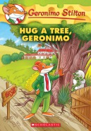 Geronimo Stilton #69: Hug a Tree, Geronimo