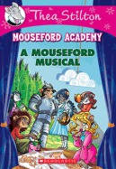 Thea Stilton Mouseford Academy #6: A Mouseford Musical