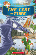 Geronimo Stilton Journey Through Time #6: The Test of Time