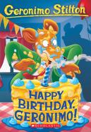 Geronimo Stilton #74: Happy Birthday, Geronimo!