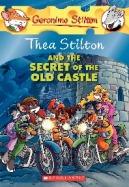 Thea Stilton #10: Thea Stilton and the Secret of the Old Castle