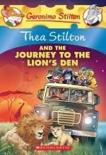 Thea Stilton #17: Thea Stilton and the Journey to the Lion's Den