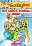 Geronimo Stilton #15: The Mona Mousa Code