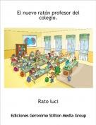 Rato luci - El nuevo ratón profesor del colegio.