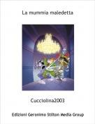 Cucciolina2003 - La mummia maledetta