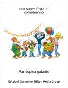 Mar-topina galante - una super festa di compleanno