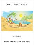 Topinus24 - UNA VACANZA AL MARE!!!