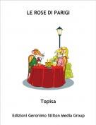 Topisa - LE ROSE DI PARIGI