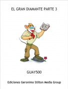 GUAY500 - EL GRAN DIAMANTE PARTE 3