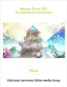 Rkua - Mouse Elves (IV)-La aventura continúa-