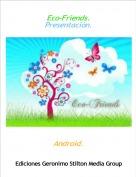 Android. - Eco-Friends.Presentación.