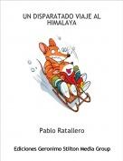 Pablo Ratallero - UN DISPARATADO VIAJE AL HIMALAYA