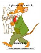 Lucaio & Co. - Il giornale di Lucacio 2