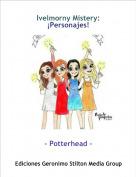 - Potterhead - - Ivelmorny Mistery:¡Personajes!
