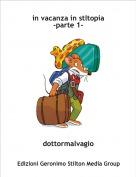 dottormalvagio - in vacanza in stltopia-parte 1-