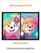Ratolina Ratisa - Adivina quienes son 4