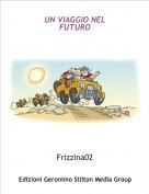 Frizzina02 - UN VIAGGIO NELFUTURO