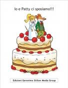 Geronimino2 - Io e Patty ci sposiamo!!!