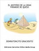 DONRATONCITO GRACIOSITO - EL MISTERIO DE LA GRAN PIRÁMIDE DE QUESO