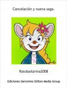 Ratobailarina2008 - Cancelación y nueva saga.