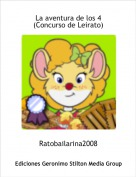 Ratobailarina2008 - La aventura de los 4(Concurso de Leirato)