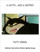 PATTY SPRING - IL GATTO...ANZI IL MOSTRO!