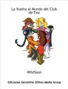 -WildSoul- - La Vuelta al Mundo del Club de Tea