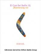 Android. - El Club Del Delfín 10.¡Boomerang va!