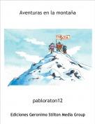 pabloraton12 - Aventuras en la montaña