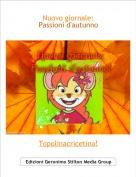 Topolinacricetina! - Nuovo giornale:Passioni d'autunno