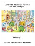 Xamonigüix - Dentro de poco llega Navidad, una época mágica...