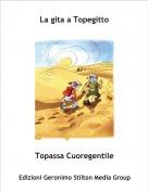 Topassa Cuoregentile - La gita a Topegitto