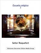Señor Roquefort - Escuela mágica1