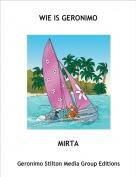 MIRTA - WIE IS GERONIMO