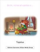 Topolux - Un tè, vicino al camino e...