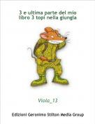 Viola_13 - 3 e ultima parte del mio libro 3 topi nella giungla F!!!!