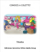 TRIARIA - CONOCES A COLETTE?