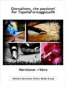 Hermione-->Vero - Giornalismo, che passione!Per TopellaFormaggiosa96