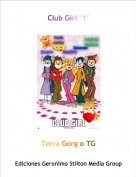 "Terra Gorg o TG - Club Girl ""1"""